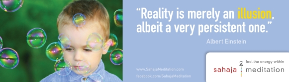 Bubbles_illusion_reality_einstein_Sahaja_Meditation